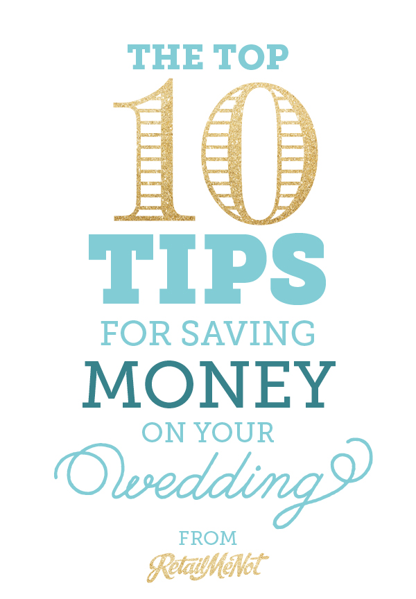 top tips to save money on your wedding from RetailMeNot.com