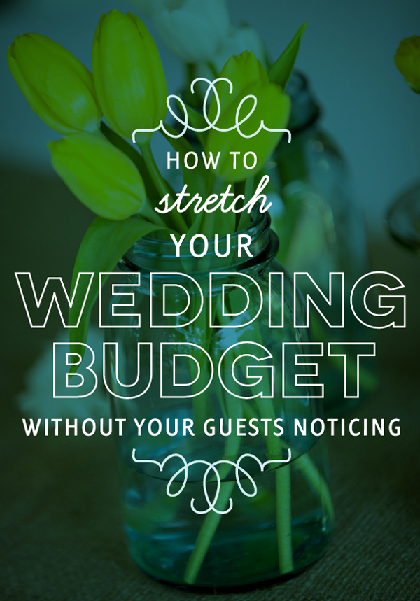 how-to-stretch-your-wedding-budget