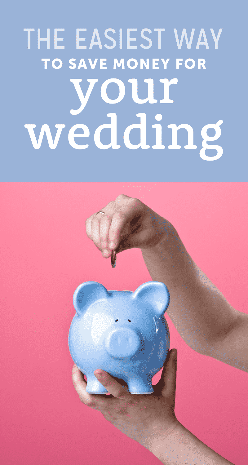the easiest way to save for your wedding