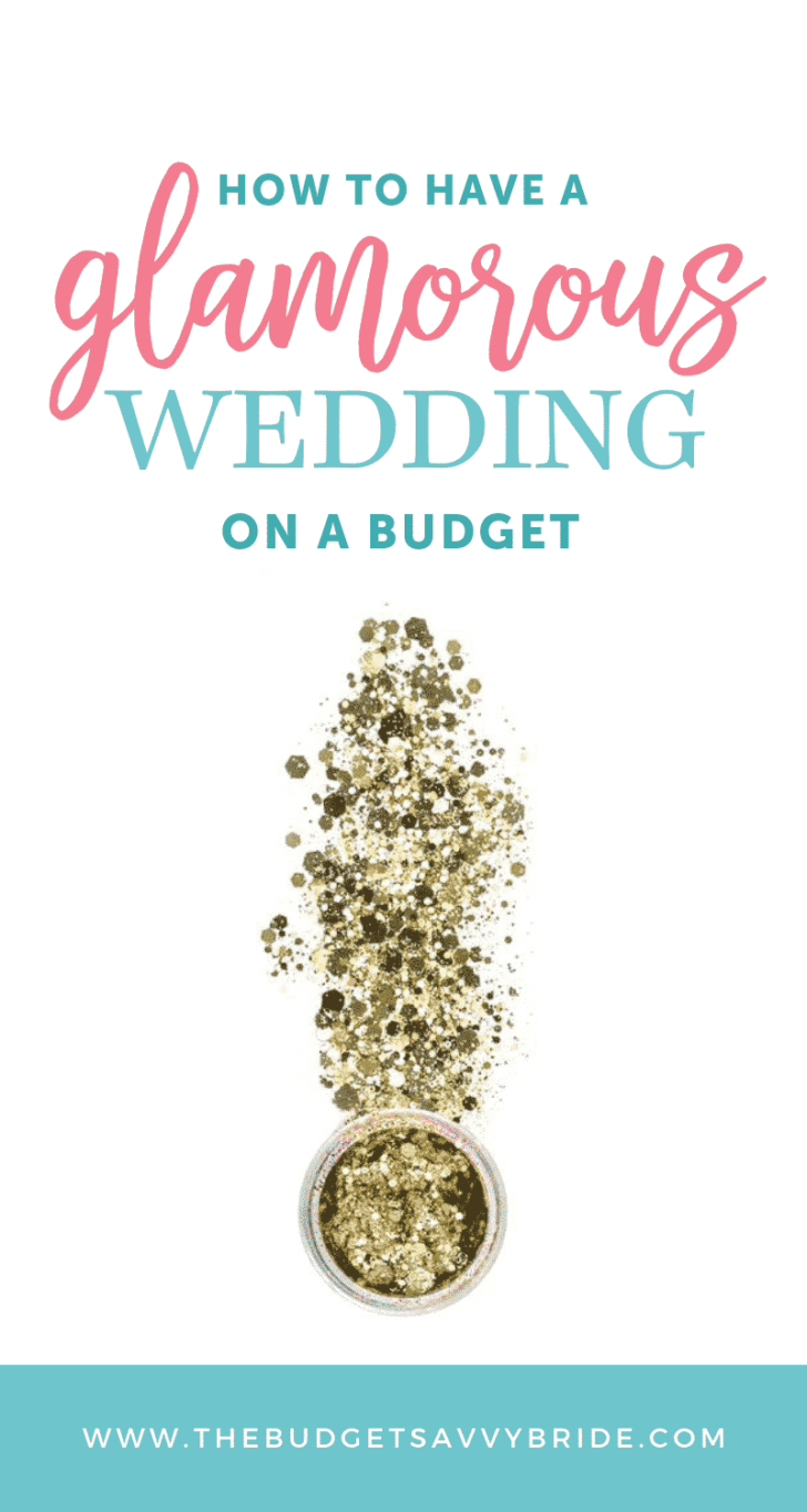 How to plan a glamorous wedding on a budget - Make your wedding look more expensive with these savvy tips