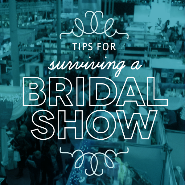 Bridal Show Survival Tips