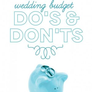 wedding budget dos and donts