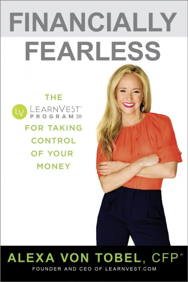 Financially-Fearless-The-LearnVest-Program-for-Taking-Control-of-Your-Money-by-Alexa-Von-Tobel-PDFEPUB