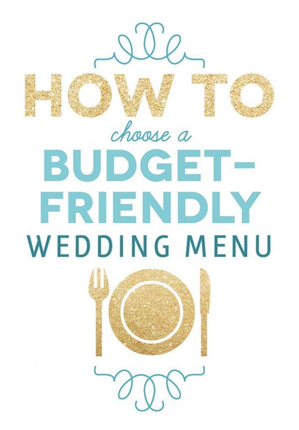 Choosing A Budget-Friendly Wedding Menu   The Budget Savvy Bride