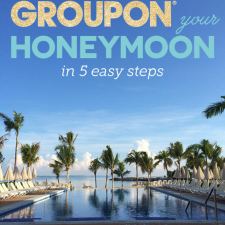 how to groupon your honeymoon