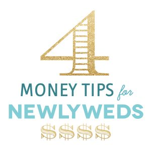 4 money tips for newlyweds