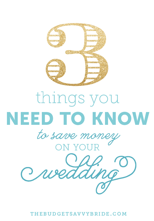 things you need to know to save money on your wedding