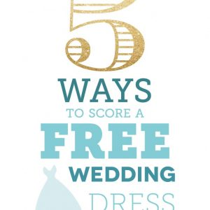 score a free wedding dress
