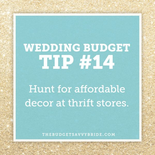 wedding budget tip: shop at thrift stores for wedding items