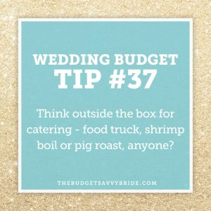 Consider out-of-the-box options for your wedding catering! #weddingbudgettip