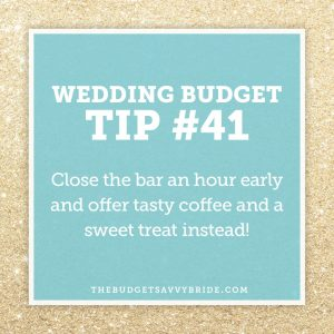 wedding budget tip- close the bar early