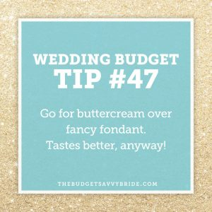 Choose buttercream for your wedding cake frosting #weddinbudgettip