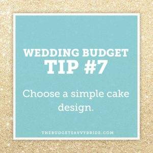 wedding budget tips - save money on your cake