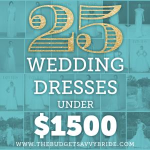 25 Wedding Dresses under $1500!