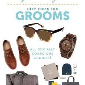 gift guide - socially conscious gifts for grooms