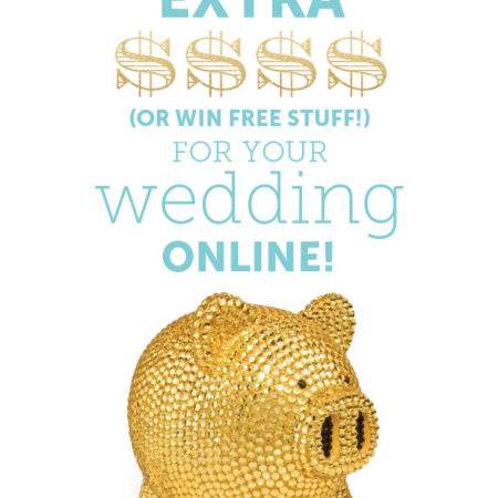 ways to earn extra money or win free stuff for your wedding online!