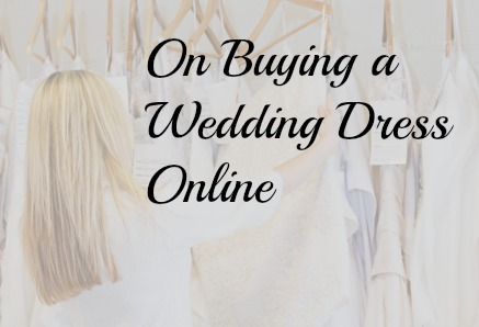 on buying a wedding dress online the budget savvy bride