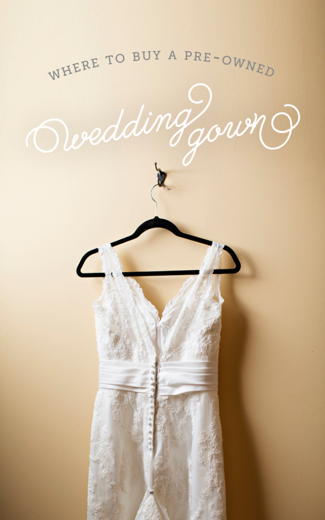 where to buy a pre-owned wedding gown | Buying a used wedding dress