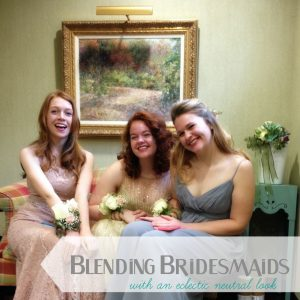 blending bridesmaids