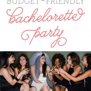 budget friendly bachelorette party