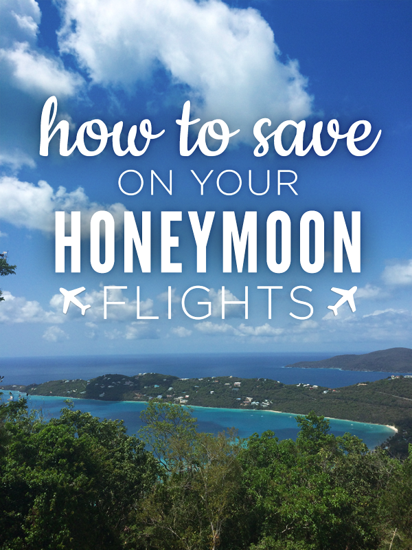 Tips for saving money on your honeymoon flights