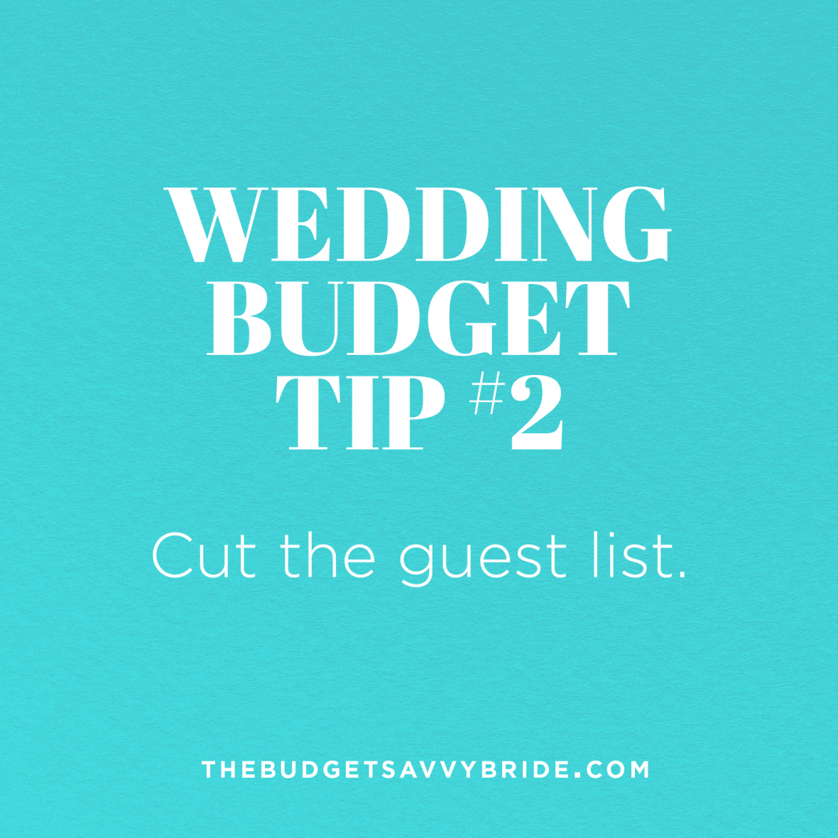 wedding budget tip 2 cut the guest list the budget savvy bride