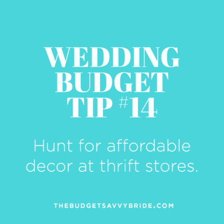 Wedding Budget Tip #14: Shop for affordable wedding decor at thrift stores!