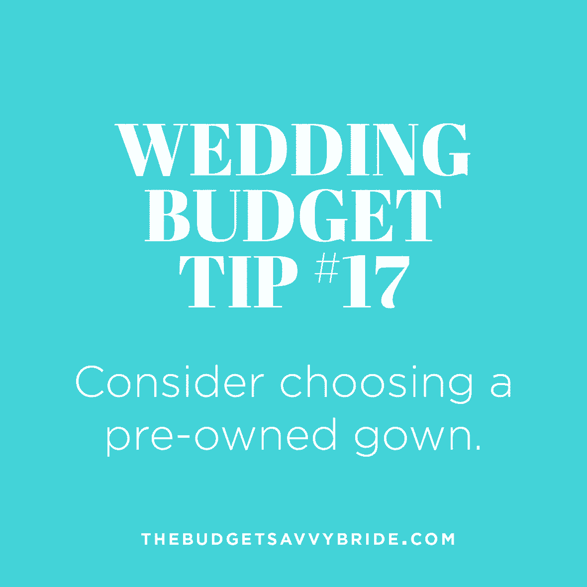Wedding Budget Tip #17: Consider Choosing a Pre-Owned Gown