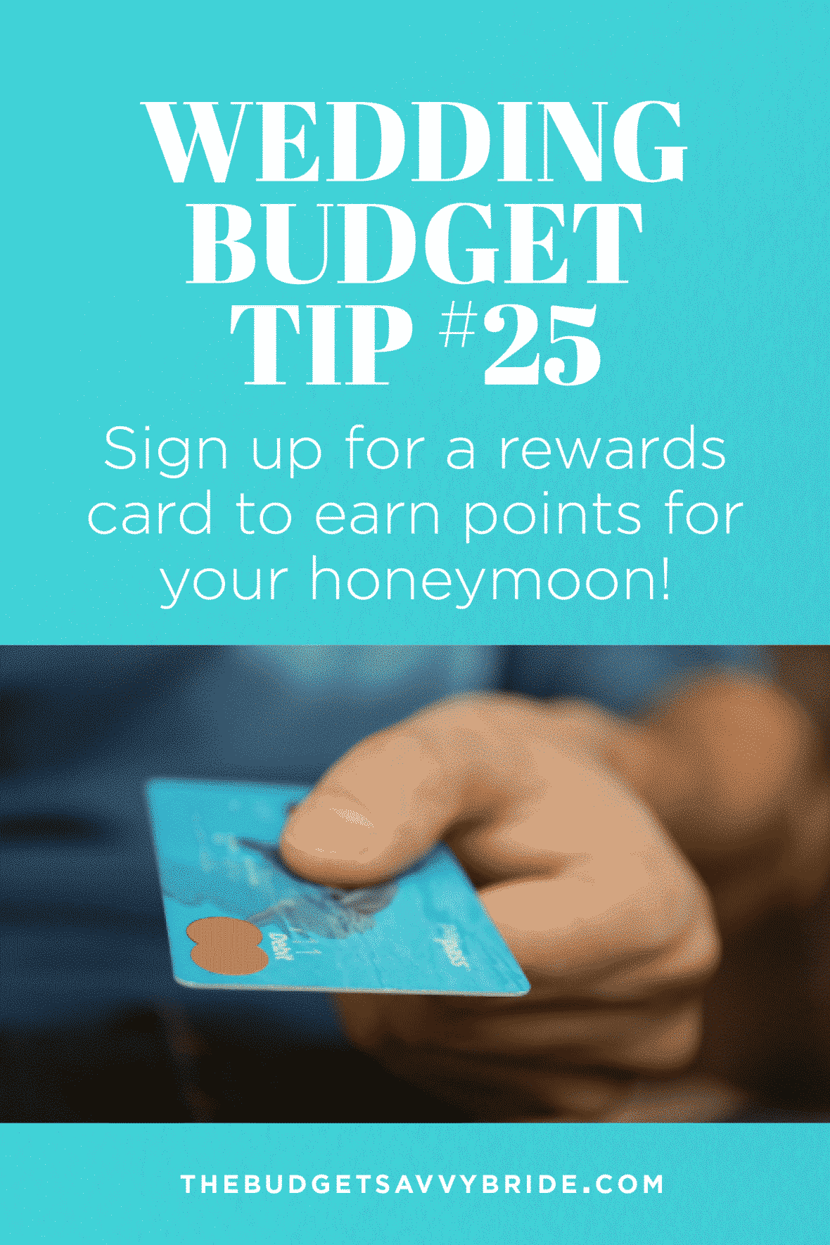 Wedding Budget Tip 25: Sign up for a rewards credit card to earn points for your honeymoon!