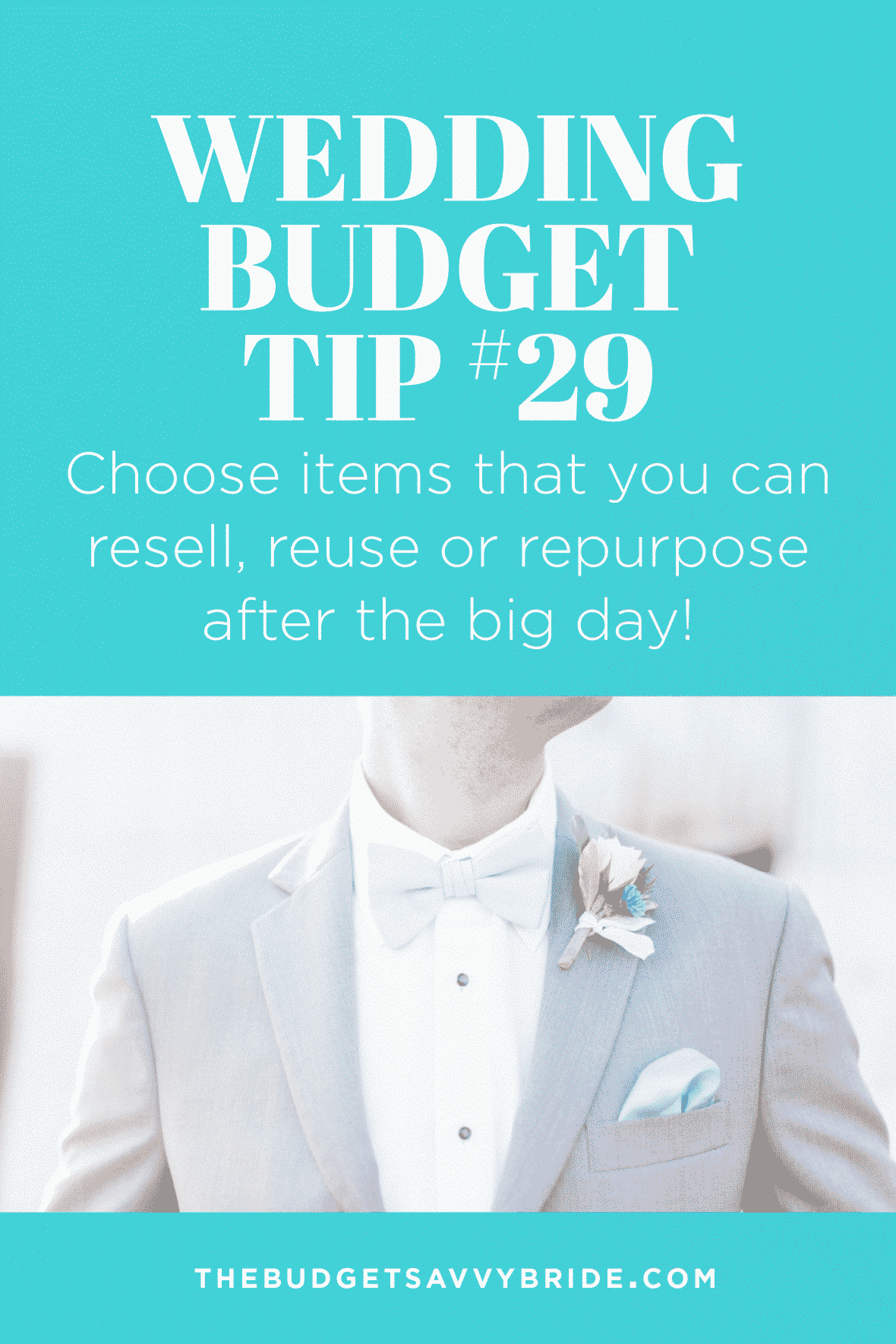 Wedding Budget Tip #29: Choose items that you can resell, reuse, or repurpose after the big day!