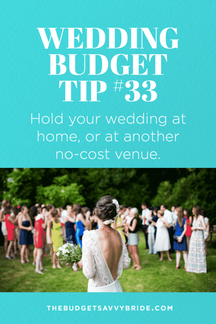 Wedding Budget Tip 33 Hold Your At Home Or Another No