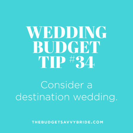 Wedding Budget Tip #34: Consider a Destination Wedding