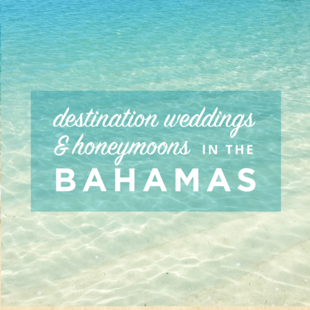 Destination Weddings and Honeymoons in the Bahamas