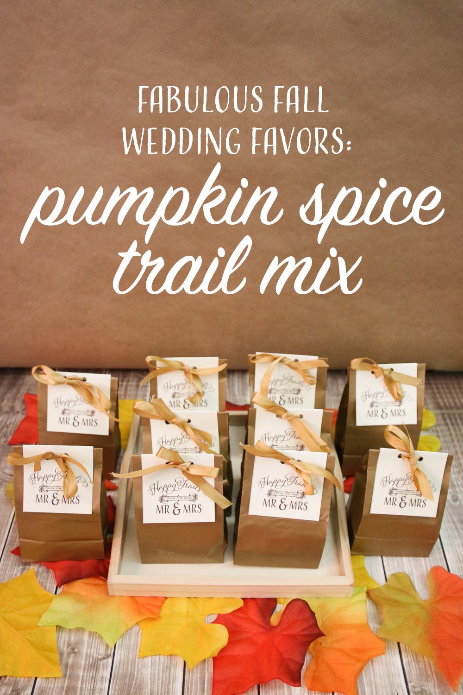 Fall wedding favors pumpkin spice trail mix the budget savvy bride pumpkin spice trail mix wedding favors junglespirit Image collections