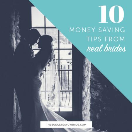 Ten Money Saving Tips from Real Brides