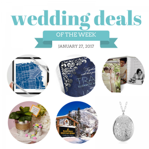 Check out The Budget Savvy Bride's Wedding Deals for the Week of January 27, 2017