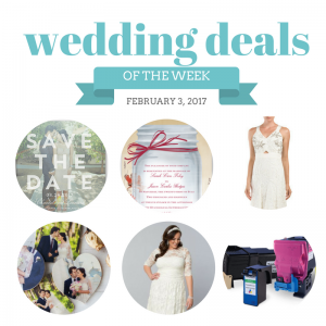 Check out The Budget Savvy Bride's Wedding Deals for the Week of February 3, 2017