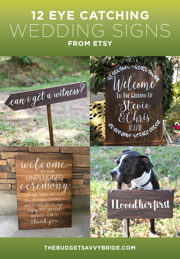 Give your guests directions with a variety of fun and unique signs. These 12 signs for your wedding are just a smattering of what Etsy has to offer.