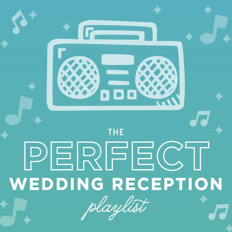 Wedding Music Playlist: The PERFECT Wedding Reception Playlist For Your Wedding