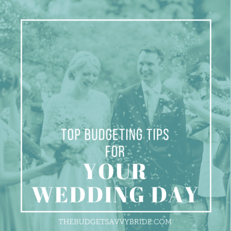 Top Budgeting Tips for Your Wedding Day