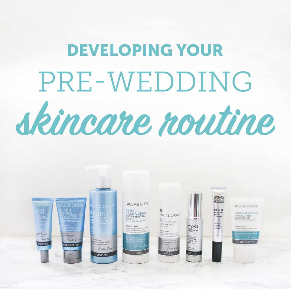 Paula's Choice Pre-Wedding Skincare Routine