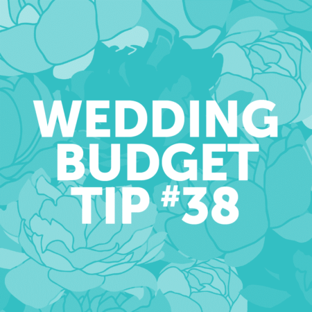 Wedding Budget Tip 38