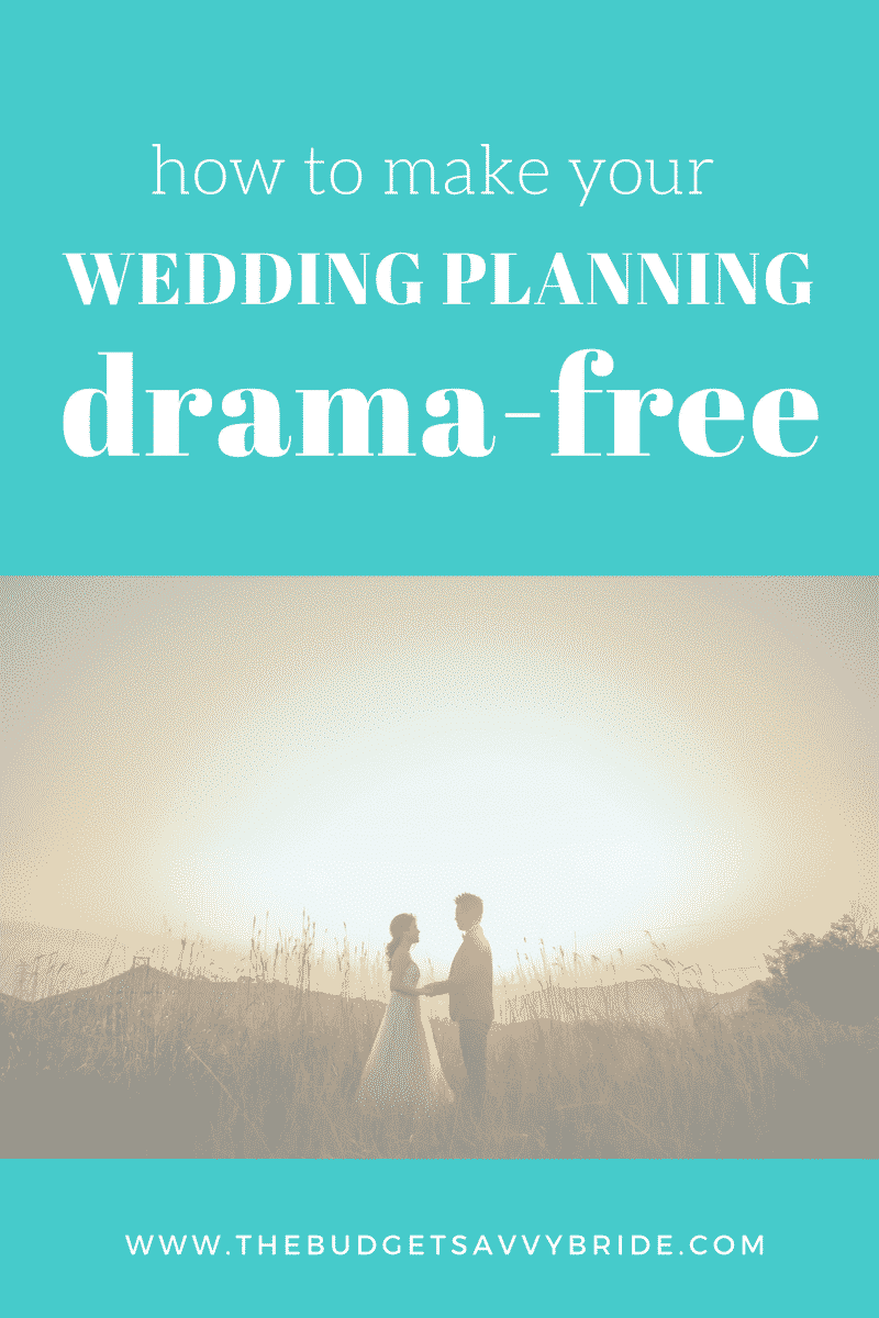 how to make your wedding planning drama free