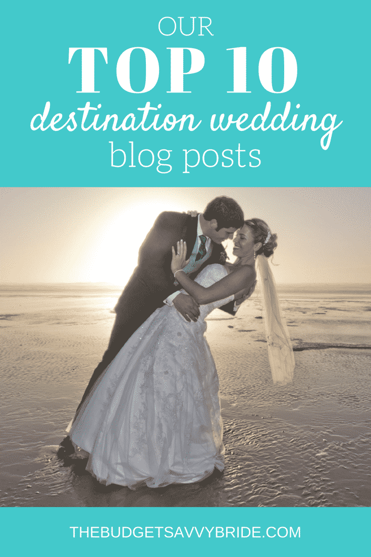 Over the ten years BSB has been around, we've learned a lot about planning an out-of-town wedding. Here are our top ten destination wedding blog posts.