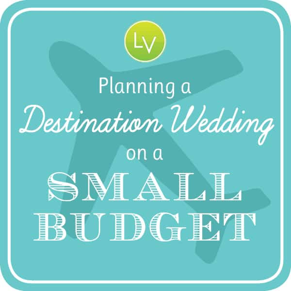 Planning a destination wedding on a budget the budget for Plan a destination wedding