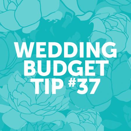 Wedding Budget Tip 37