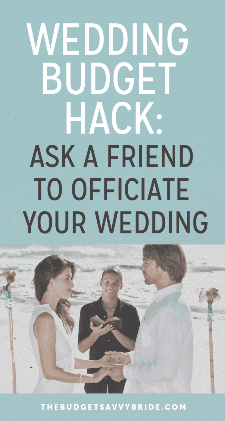 wedding budget hacks-ask a friend to officiate your wedding