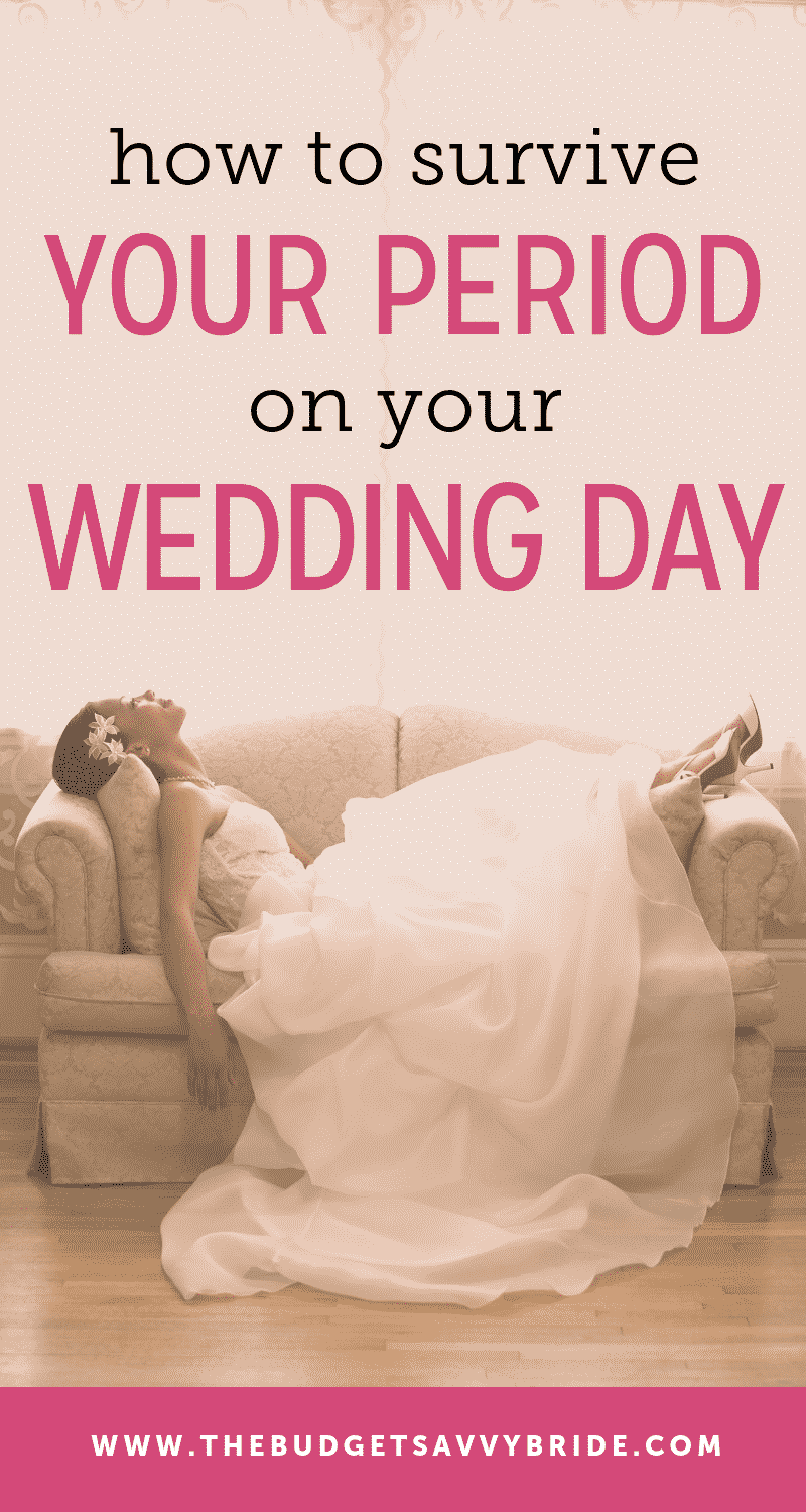 how to survive your period on your wedding day