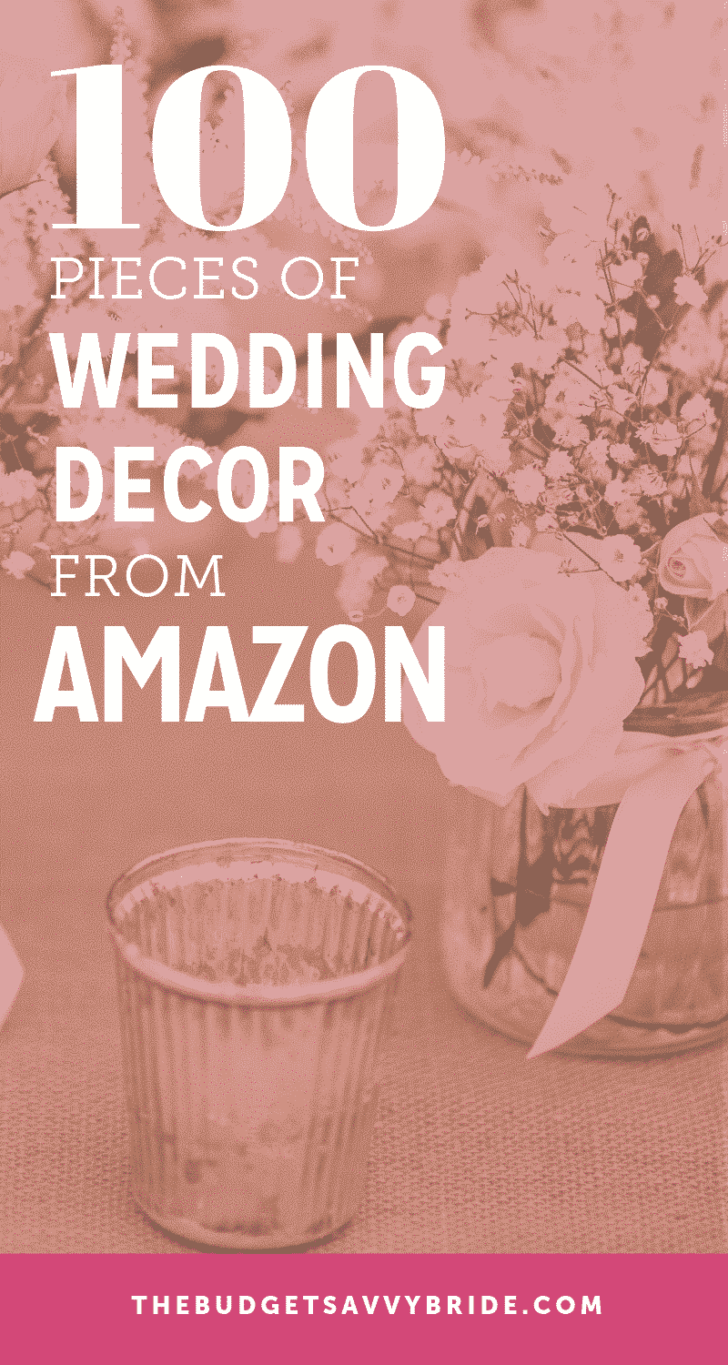 100 Pieces of Wedding Decor You can Order from Amazon.com!