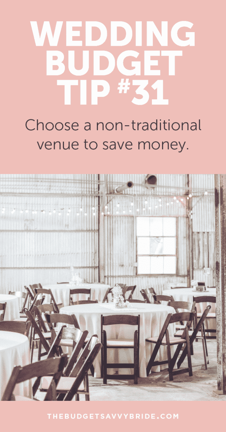 Wedding Budget Tip #31: Choose a non-traditional venue to save money. Think parks, libraries, and zoos, etc.
